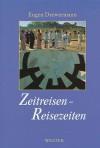 Zeitreisen - Reisezeiten - Eugen Drewermann
