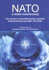 NATO w dobie transformacji Siły zbrojne w transatlantyckim systemie bezpieczeństwa początku XXI wieku - Krzysztof Kubiak, Piotr Mickiewicz