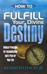 How to Fulfill Your Divine Destiny - Kenneth E. Hagin