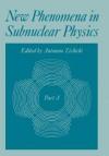 New Phenomena in Subnuclear Physics: Part a - Antonino Zichichi