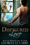 Disfigured Love - Georgia Le Carre, Lori Heaford, Nicola Rhead