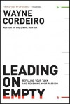 Leading on Empty: Refilling Your Tank and Renewing Your Passion - Wayne Cordeiro