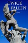 Twice Fallen - D. Michael Olive