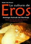 The Culture of Eros:Illustrated Anthology of the Libertinism - Ruben Solis Krause