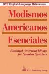 Modismos Americanos Esenciales: Essential American Idioms for Spanish Speakers - Richard A. Spears, Deborah Skolnik
