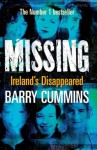 Missing and Unsolved: Ireland's Disappeared: The Unsolved Cases of Ireland's Missing Persons - Barry Cummins