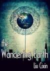 The Wandering Earth - Cixin Liu, Kim Fout, C.W. Verbena, Holger Nahm