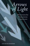 Arrows of Light: Devotions for Worldwide Christians - David Schneider