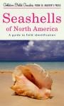 Seashells of North America: A Guide to Field Identification - R.tucker Abbott, George Sandström, Herbert S. Zim