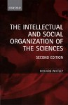 The Intellectual And Social Organization Of The Sciences - Richard Whitley