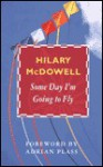 Some Day I'm Going To Fly - Hilary McDowell