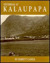 Yesterday at Kalaupapa: A Saga of Pain and Joy - Emmett Cahill, Damien