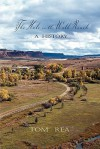 The Hole in the Wall Ranch, a History - Tom Rea