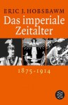 Das imperiale Zeitalter, 1875-1914 - Eric J. Hobsbawm