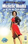 Female Force: Michelle Obama - Year One - Robert Schnakenberg