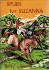 Spurs for Suzanna - Betty Cavanna