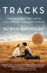 Tracks (Movie Tie-in Edition): A Woman's Solo Trek Across 1700 Miles of Australian Outback - Robyn Davidson