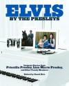 Elvis by the Presleys - Priscilla Presley, Lisa Marie Presley, David Ritz