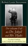 Der seltsame Fall des Dr. Jekyll und Mr. Hyde: Fesselnde Einblicke in die Untiefen der menschlichen Seele (Vollständige deutsche Ausgabe): Ein Gruselklassiker - Robert Louis Stevenson, Grete Rambach
