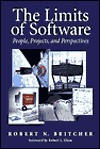 The Limits of Software: People, Projects, and Perspectives - Robert N. Britcher, Robert L. Glass