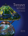 Tiffany Lamps and Metalware: An Illustrated Reference to Over 2000 Models - Alastair Duncan