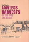 Lawless Harvests or God Save the Judges: Van Diemen's Land, 1803-55, a Legal History - Alex C. Castles