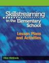Skillstreaming in the Elementary School: Lesson Plans and Activities - Ellen McGinnis