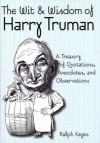 The Wit & Wisdom of Harry S. Truman - Ralph Keyes