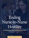 Ending Nurse-to-Nurse Hostility: Why Nurses Eat Their Young and Each Other - HCPro, Inc., Kathleen Bartholomew