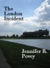 The London Incident - Jennifer R. Povey