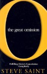 The Great Omission: Fulfilling Christ's Commission Completely - Steve Saint