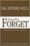 Those Who Forget: Dealing with Ingratitude Within the Church - Dag Heward-Mills