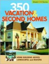 350 Vacation and Second Homes (Dream Home Source) - Hanley Wood
