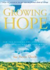 Growing Hope: Sowing the Seeds of Positive Change in Your Life and the World - Sue Patton Thoele