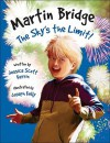 Martin Bridge: The Sky's the Limit! - Jessica Scott Kerrin, Joseph Kelly
