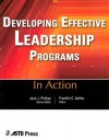 Developing Effective Leadership Programs - Jack J. Phillips, Franklin C. Ashby