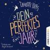 Dein perfektes Jahr - Charlotte Lucas, Devid Striesow, Anna Thalbach, Lübbe Audio