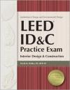 LEED ID&C Practice Exam: Interior Design & Construction - David Hubka