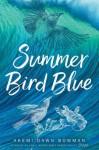 Summer Bird Blue - Akemi Dawn Bowman