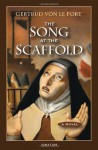 The Song at the Scaffold: A Novel - Gertrud von Le Fort