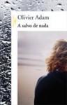 A Salvo de Nada - Olivier Adam, Bernardo Ajzenberg