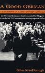 A Good German: A Biography of Adam von Trott Zu Solz - Giles MacDonogh