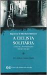 A Ciclista Solitária * A Escola do Priorado * Pedro Negro - Arthur Conan Doyle