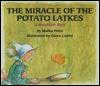 The Miracle of the Potato Latkes: A Hanukkah Story - Malka Penn, Giora Carmi