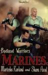 Badland Warriors: Marines - Shara Azod, Marteeka Karland