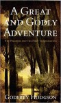 A Great and Godly Adventure : The Pilgrims and the Myth of the First Thanksgivin - Godfrey Hodgson