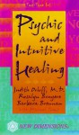 Psychic and Intuitive Healing - Judith Orloff, Michael Toms