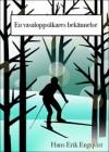 En vasaloppsåkares bekännelse - Hans Erik Engqvist