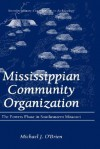 Mississippian Community Organization: The Powers Phase in Southeastern Missouri (Interdisciplinary Contributions to Archaeology) - Michael J. O'Brien
