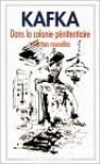 Considération, Le Verdict, Dans La Colonie Pénitentiaire, Un Médecin De Campagne Et Autres Nouvelles - Franz Kafka, Bernard Lortholary